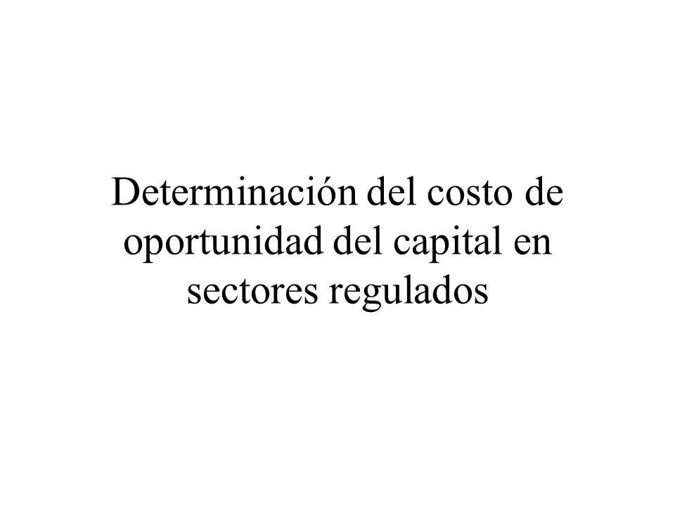 Determinación del costo de oportunidad del capital en sectores regulados