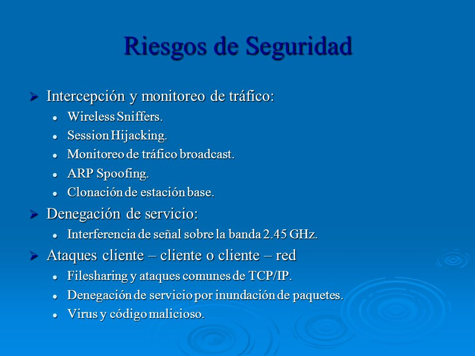 Riesgos de Seguridad Intercepción y monitoreo de tráfico: