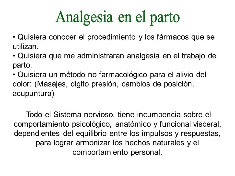 Analgesia en el parto Quisiera conocer el procedimiento y los fármacos que se utilizan.