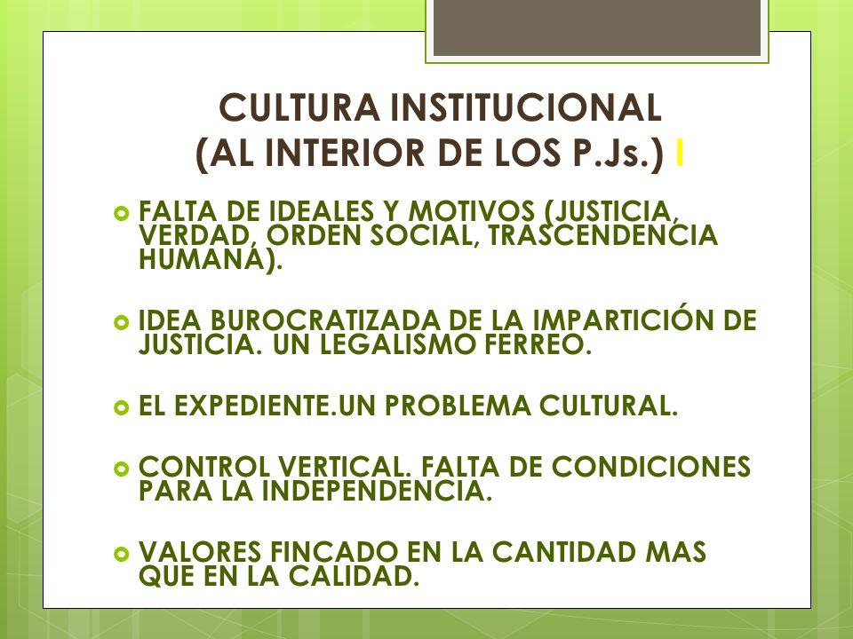 CULTURA INSTITUCIONAL (AL INTERIOR DE LOS P.Js.) I