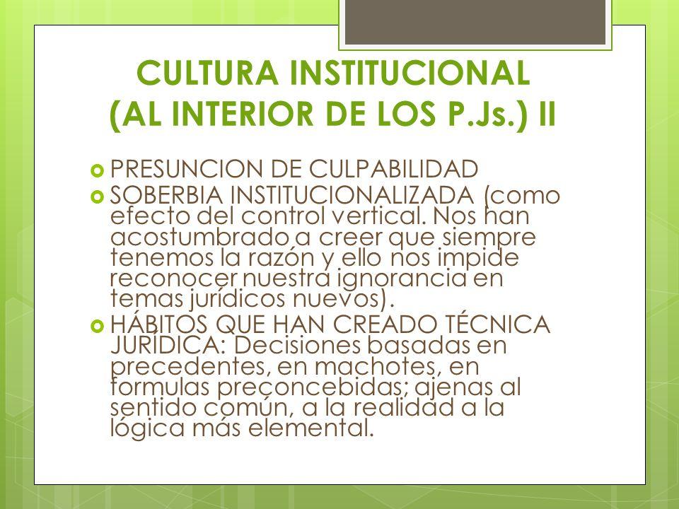 CULTURA INSTITUCIONAL (AL INTERIOR DE LOS P.Js.) II