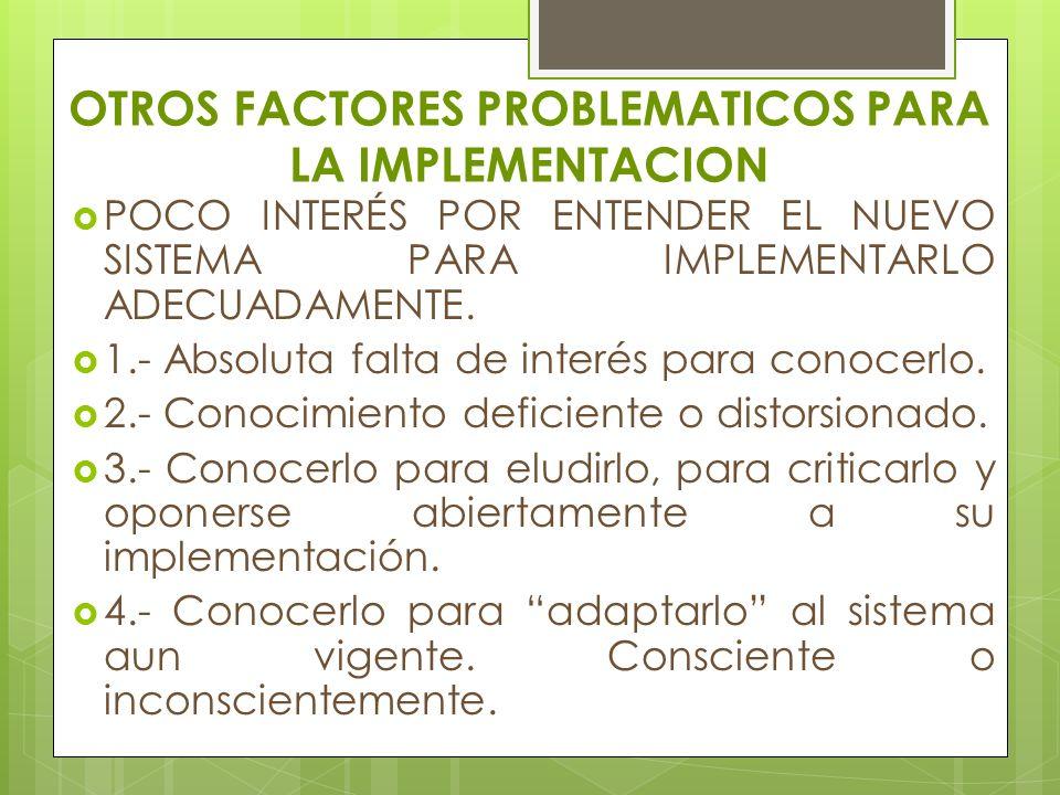OTROS FACTORES PROBLEMATICOS PARA LA IMPLEMENTACION