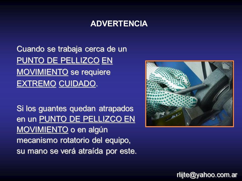 ADVERTENCIA Cuando se trabaja cerca de un PUNTO DE PELLIZCO EN MOVIMIENTO se requiere EXTREMO CUIDADO.