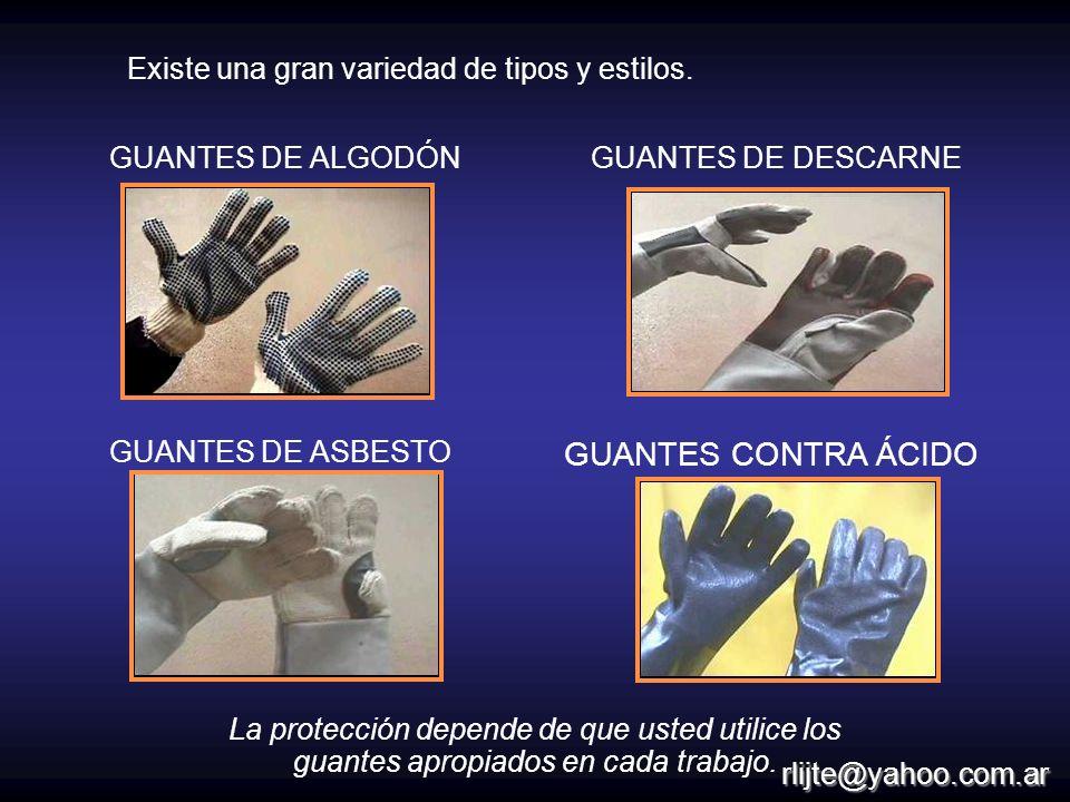 GUANTES CONTRA ÁCIDO Existe una gran variedad de tipos y estilos.