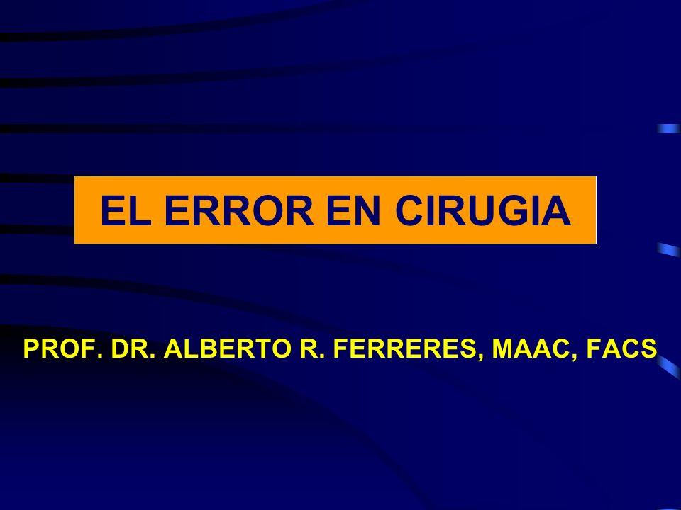 PROF. DR. ALBERTO R. FERRERES, MAAC, FACS