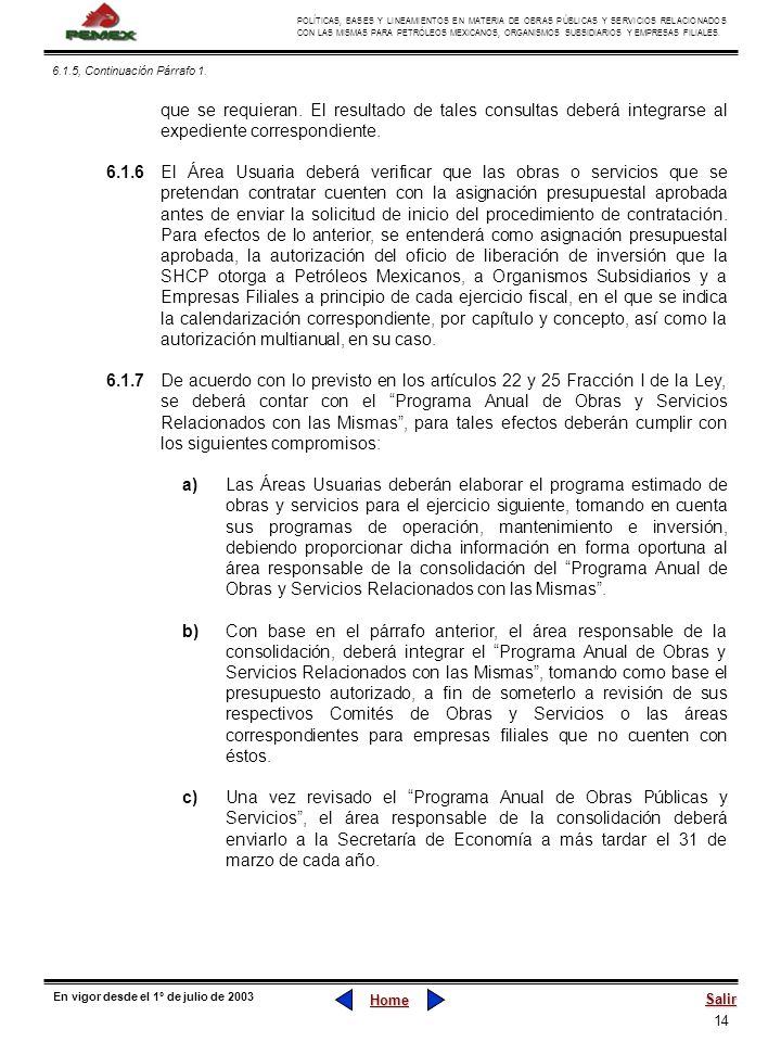 6.1.5, Continuación Párrafo 1.que se requieran. El resultado de tales consultas deberá integrarse al expediente correspondiente.
