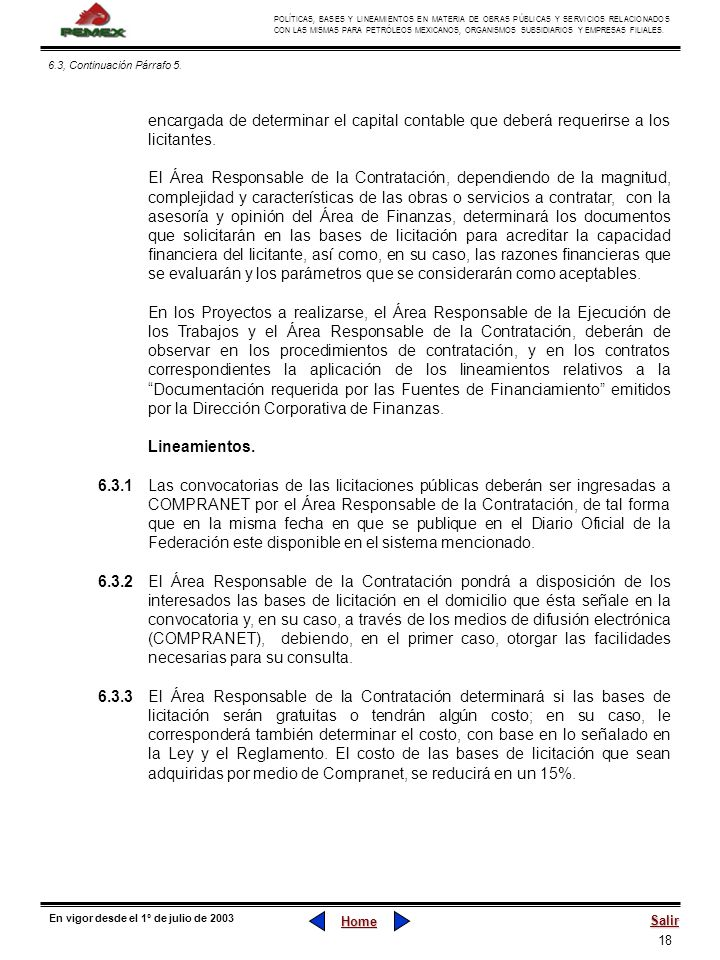 6.3, Continuación Párrafo 5. encargada de determinar el capital contable que deberá requerirse a los licitantes.