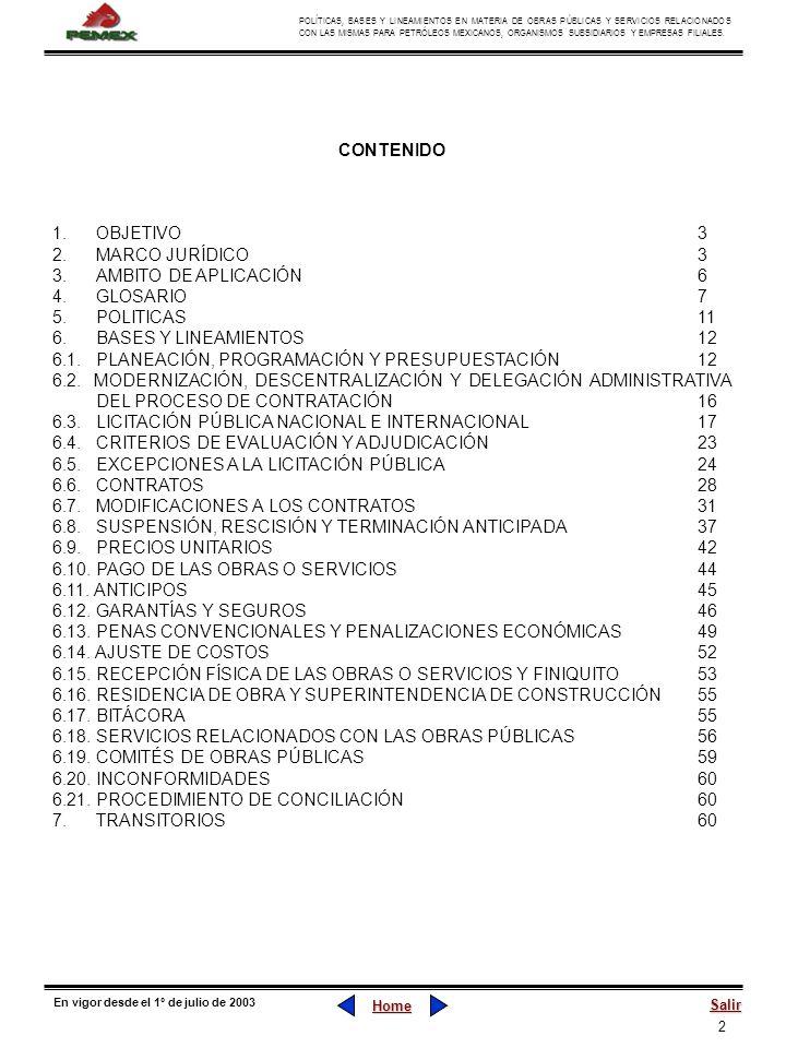 CONTENIDO 1. OBJETIVO 3. 2. MARCO JURÍDICO 3. 3. AMBITO DE APLICACIÓN 6. 4. GLOSARIO 7. 5. POLITICAS 11.