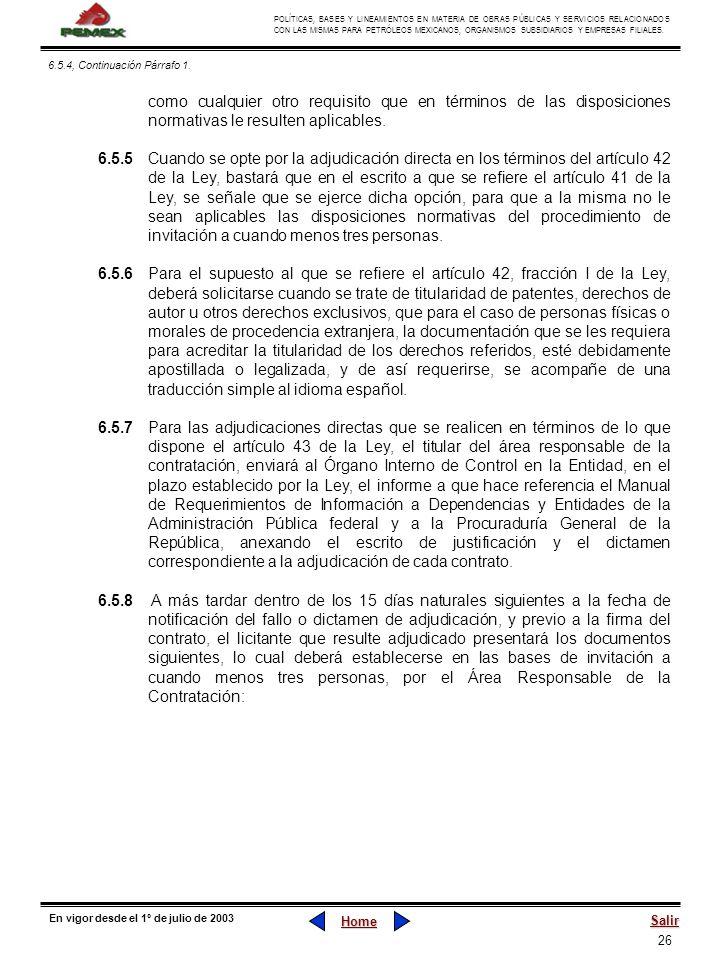 6.5.4, Continuación Párrafo 1. como cualquier otro requisito que en términos de las disposiciones normativas le resulten aplicables.