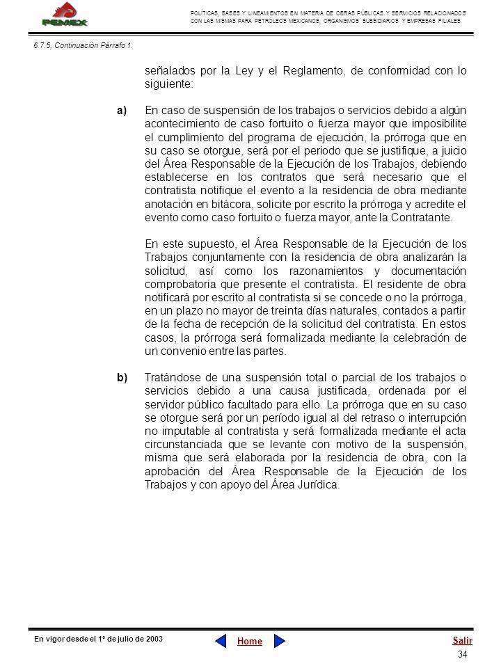 señalados por la Ley y el Reglamento, de conformidad con lo siguiente: