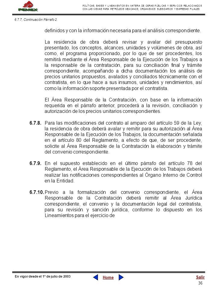6.7.7, Continuación Párrafo 2. definidos y con la información necesaria para el análisis correspondiente.