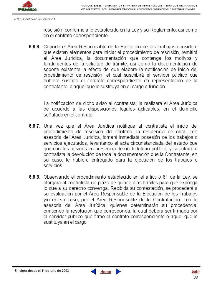 6.8.5, Continuación Párrafo 1. rescisión, conforme a lo establecido en la Ley y su Reglamento, así como en el contrato correspondiente.