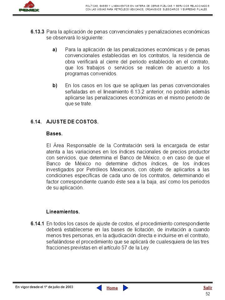 6.13.3 Para la aplicación de penas convencionales y penalizaciones económicas se observará lo siguiente: