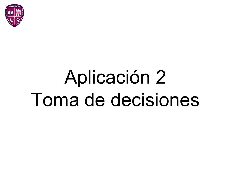 Aplicación 2 Toma de decisiones