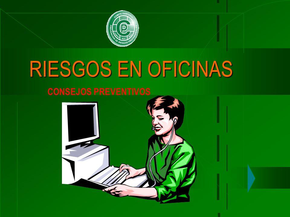 RIESGOS EN OFICINAS CONSEJOS PREVENTIVOS