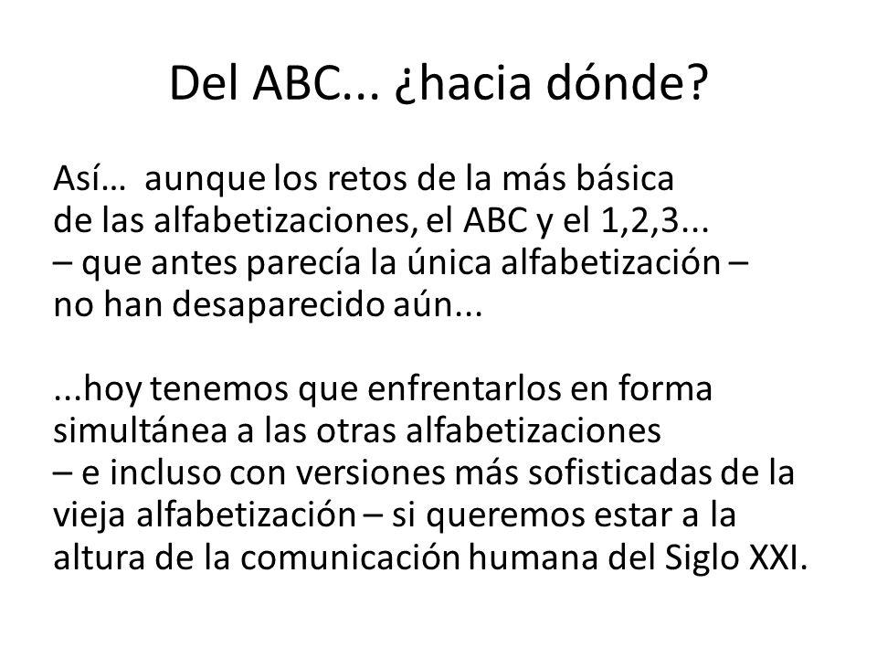 Del ABC... ¿hacia dónde