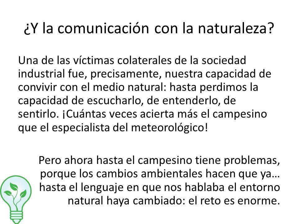 ¿Y la comunicación con la naturaleza