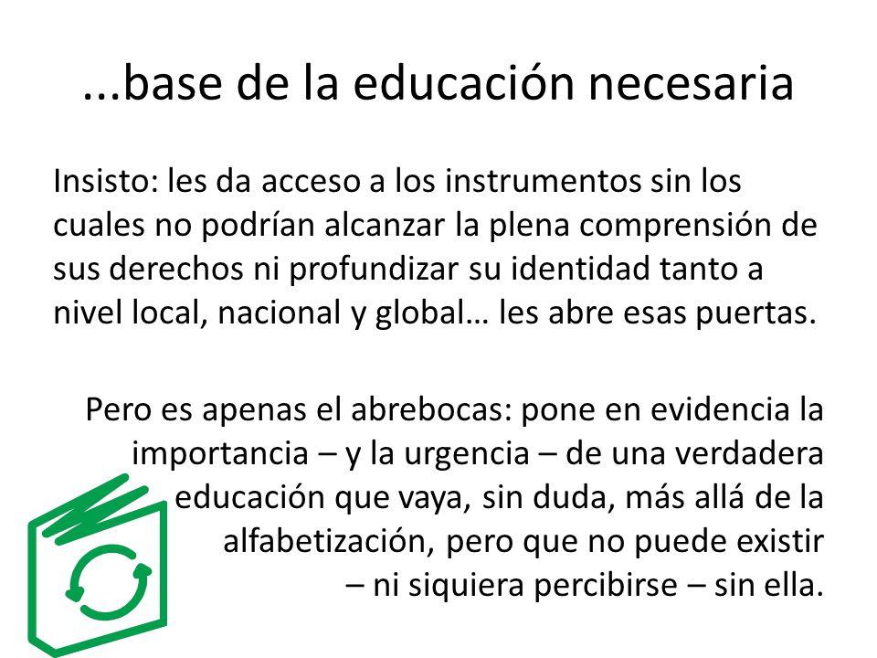 ...base de la educación necesaria