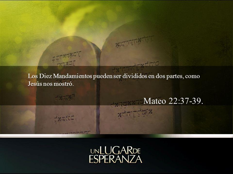 Los Diez Mandamientos pueden ser divididos en dos partes, como Jesús nos mostró.