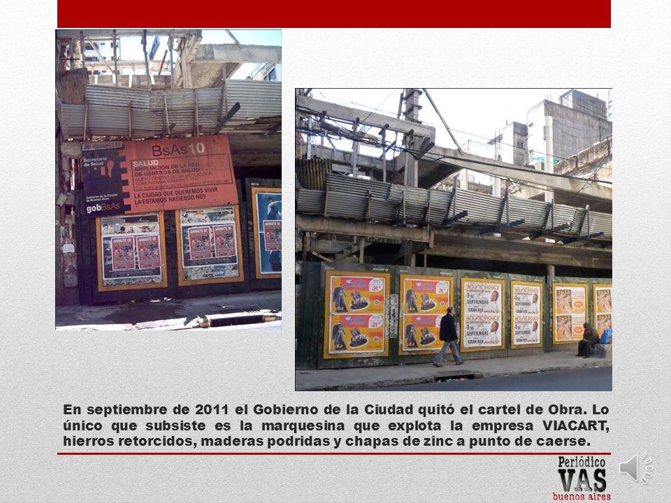 En septiembre de 2011 el Gobierno de la Ciudad quitó el cartel de Obra