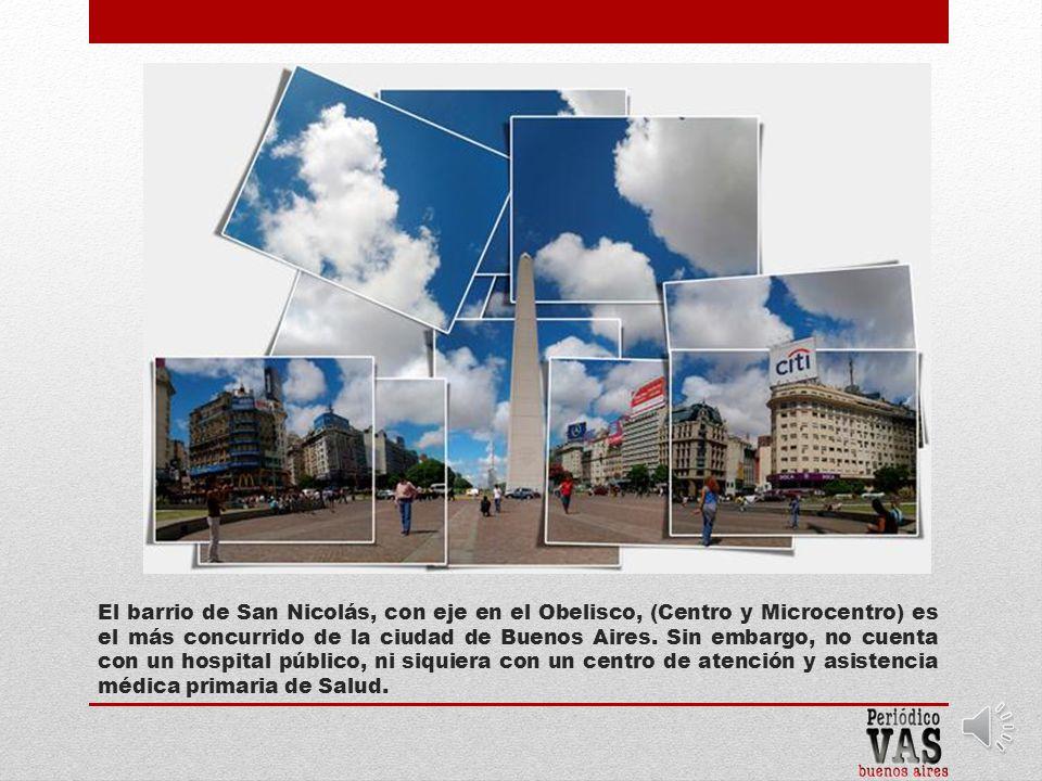 El barrio de San Nicolás, con eje en el Obelisco, (Centro y Microcentro) es el más concurrido de la ciudad de Buenos Aires.