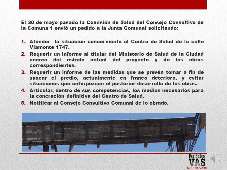 El 30 de mayo pasado la Comisión de Salud del Consejo Consultivo de la Comuna 1 envió un pedido a la Junta Comunal solicitando: