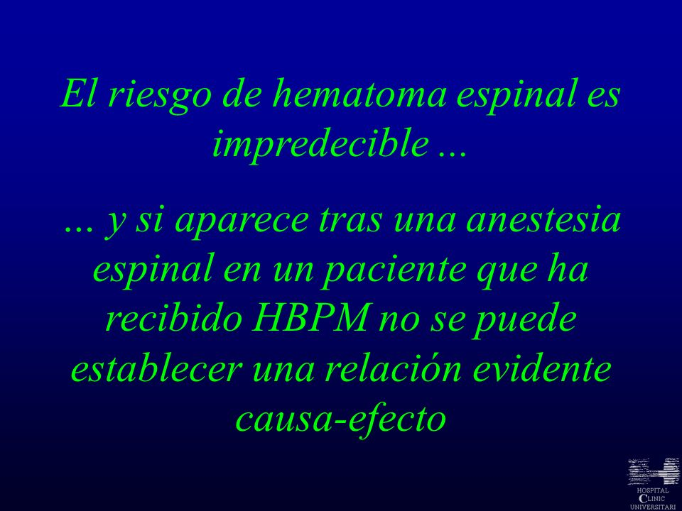 El riesgo de hematoma espinal es impredecible ...