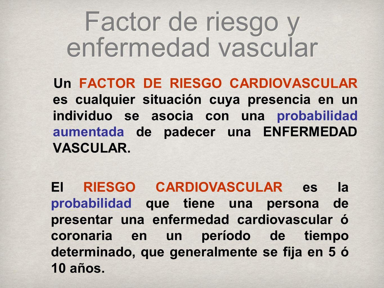 Factor de riesgo y enfermedad vascular