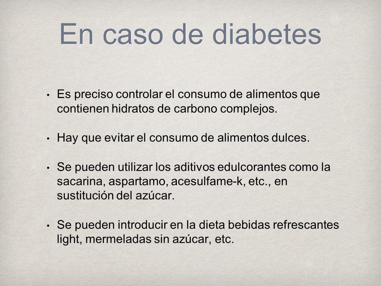 En caso de diabetes Es preciso controlar el consumo de alimentos que contienen hidratos de carbono complejos.