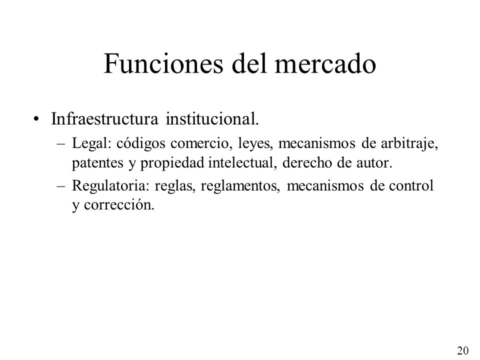 Funciones del mercado Infraestructura institucional.