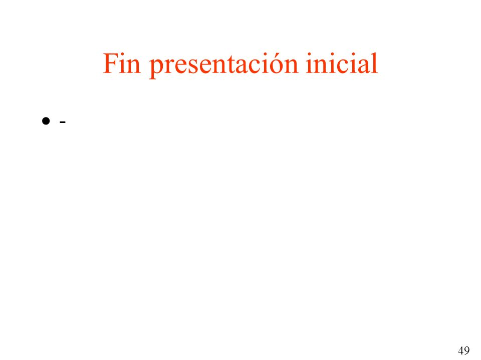 Fin presentación inicial