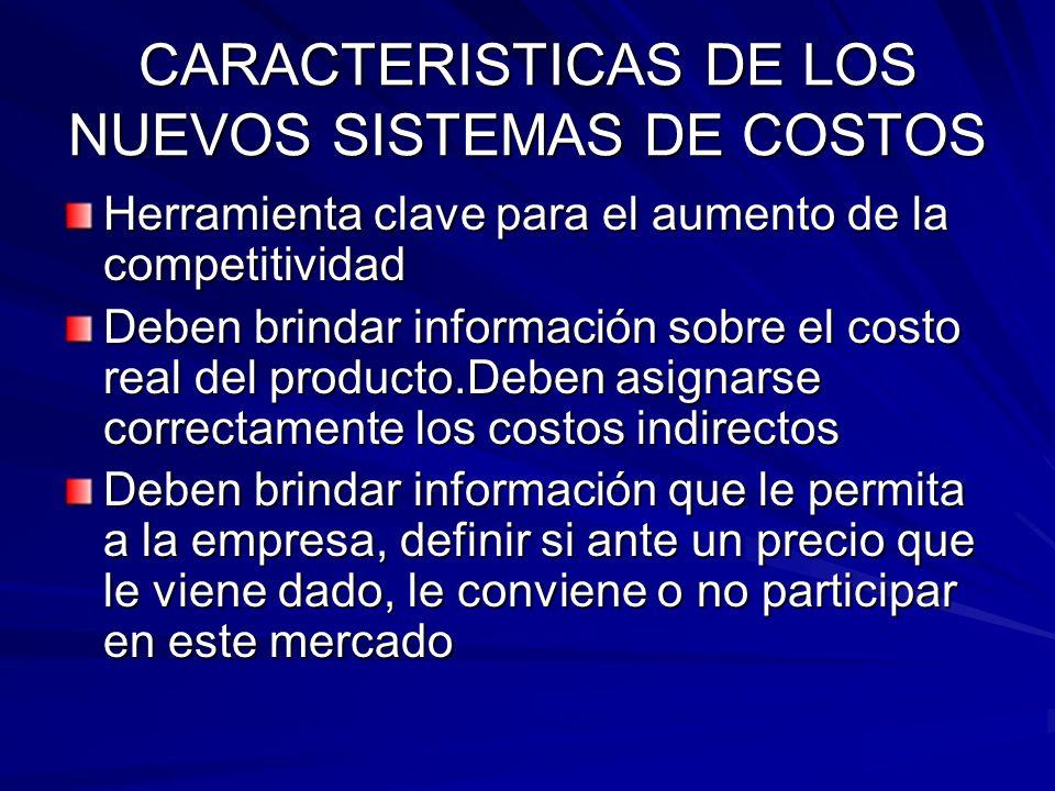 CARACTERISTICAS DE LOS NUEVOS SISTEMAS DE COSTOS