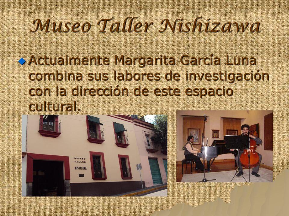 Museo Taller Nishizawa