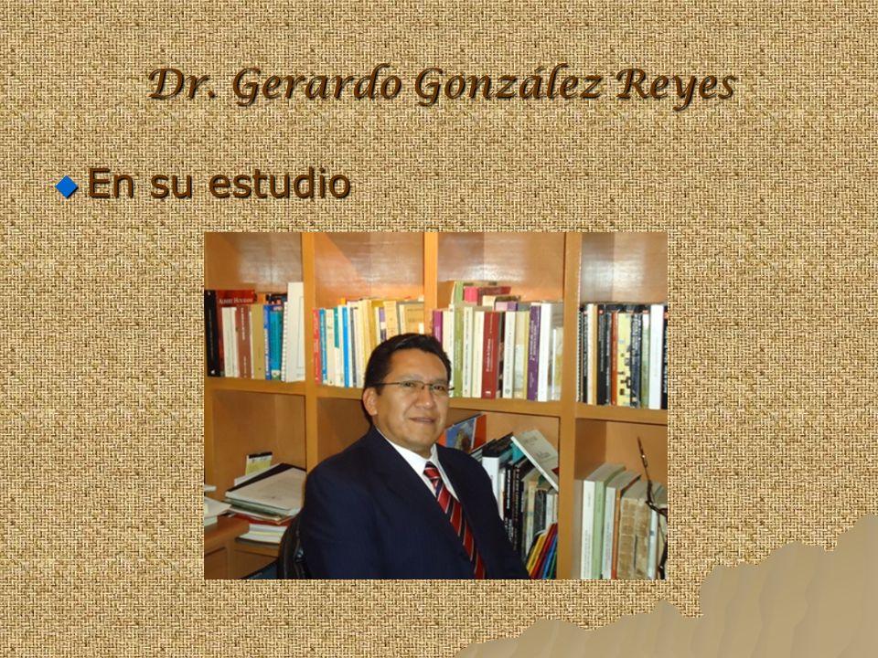 Dr. Gerardo González Reyes