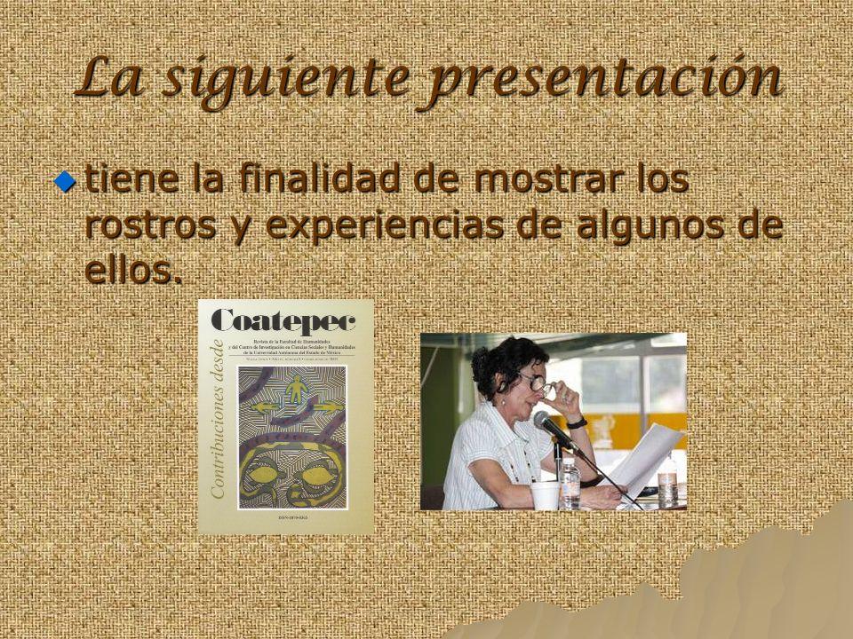 La siguiente presentación