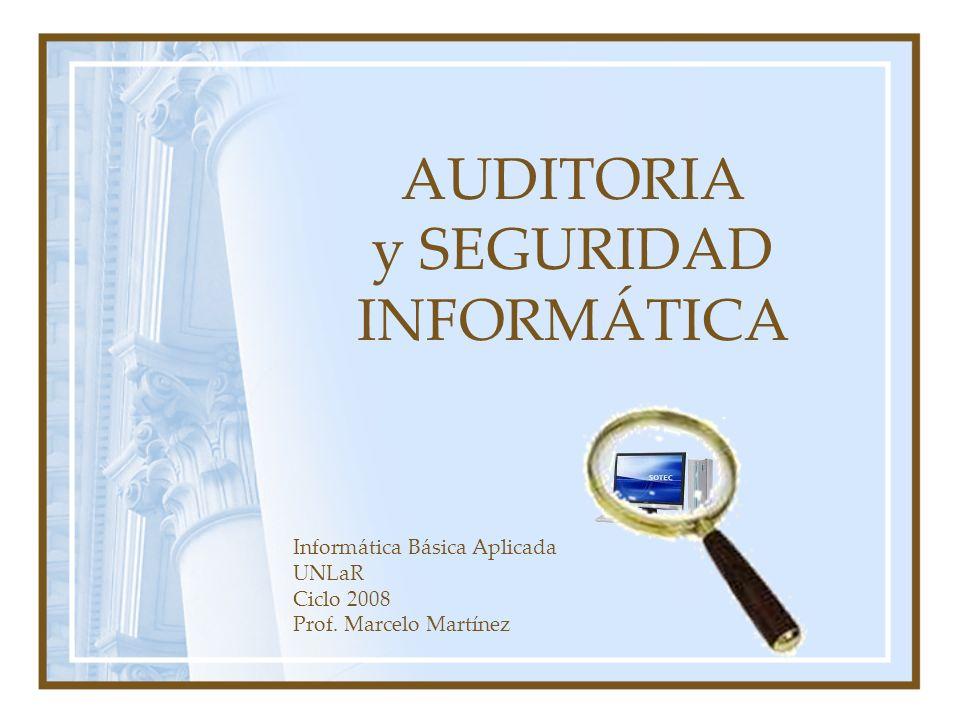 AUDITORIA y SEGURIDAD INFORMÁTICA