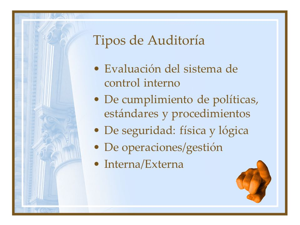 Tipos de Auditoría Evaluación del sistema de control interno
