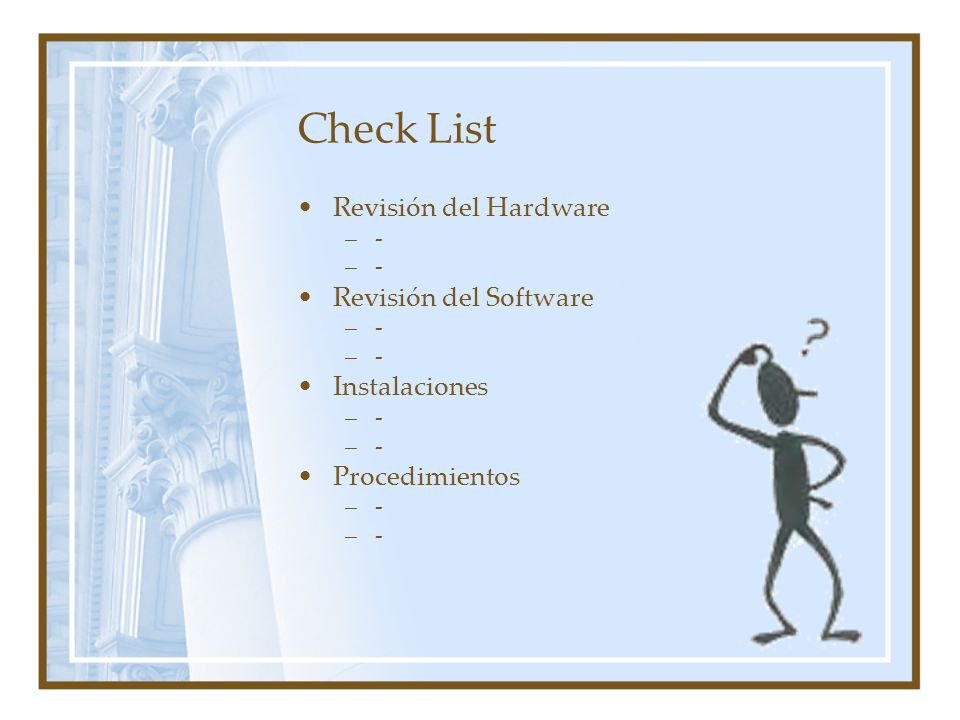 Check List Revisión del Hardware Revisión del Software Instalaciones