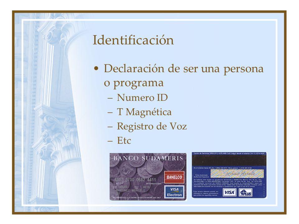 Identificación Declaración de ser una persona o programa Numero ID