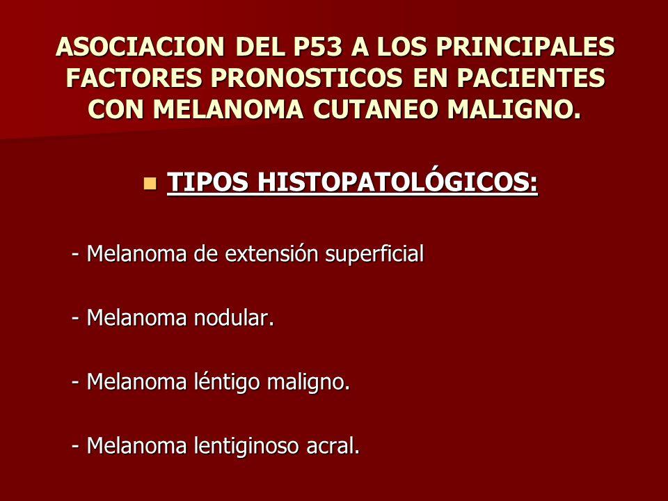 TIPOS HISTOPATOLÓGICOS: