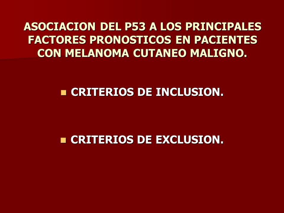 CRITERIOS DE INCLUSION. CRITERIOS DE EXCLUSION.