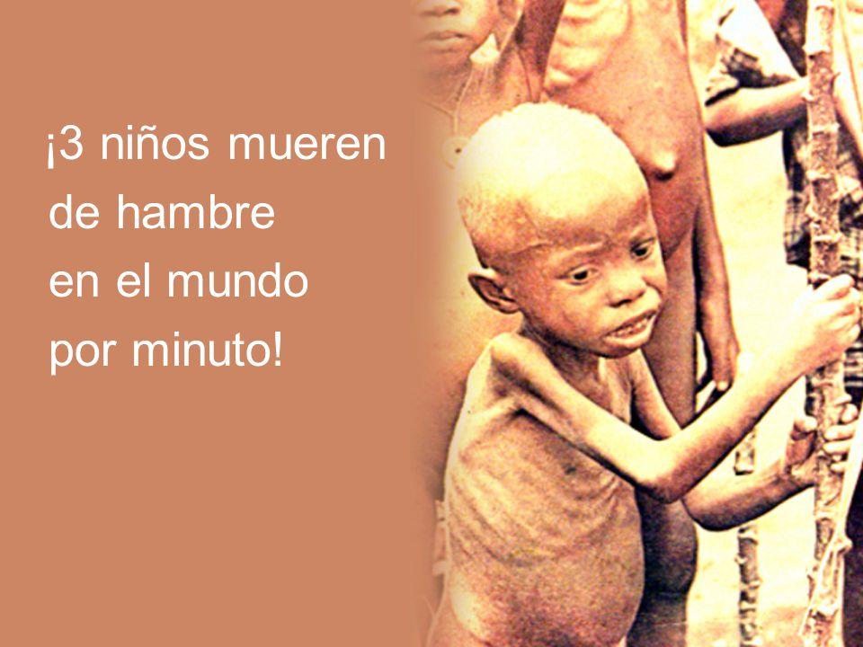 ¡3 niños mueren de hambre en el mundo por minuto!