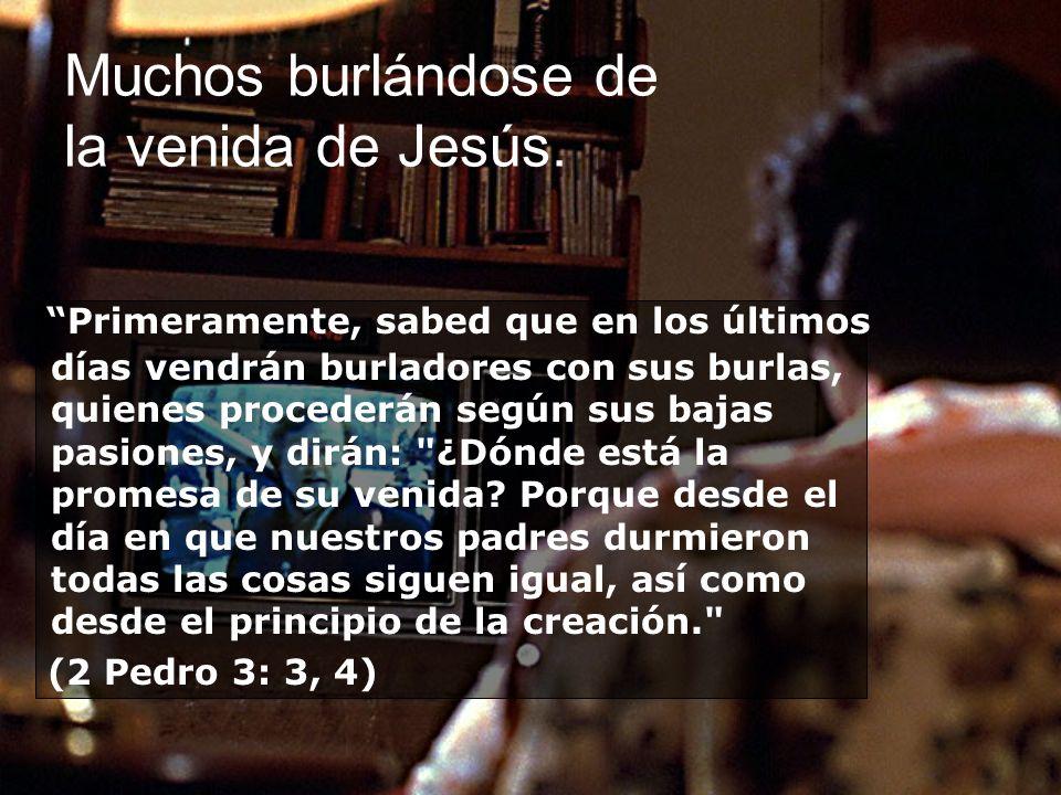 Muchos burlándose de la venida de Jesús.
