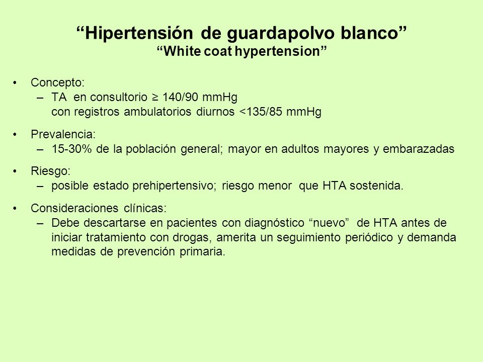 Hipertensión de guardapolvo blanco White coat hypertension