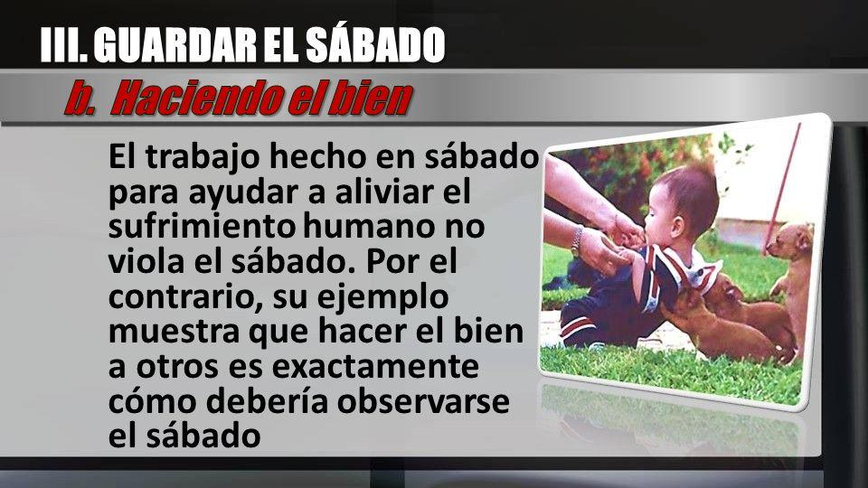III. GUARDAR EL SÁBADO b. Haciendo el bien