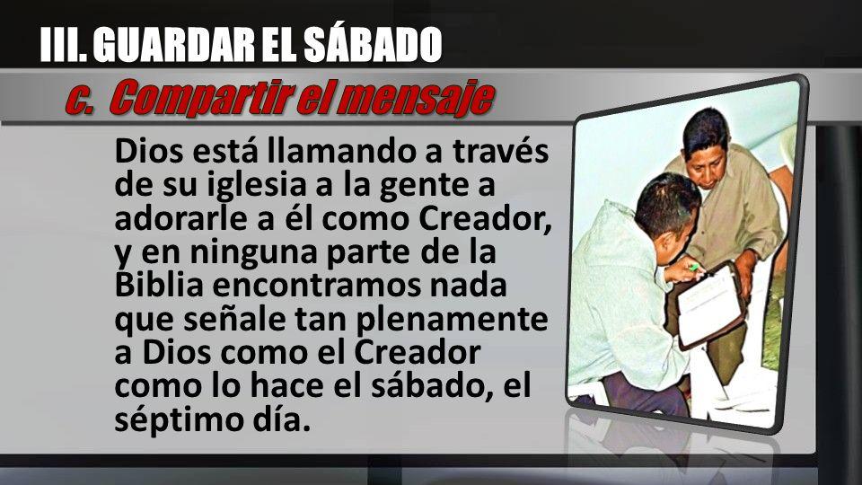 III. GUARDAR EL SÁBADO c. Compartir el mensaje