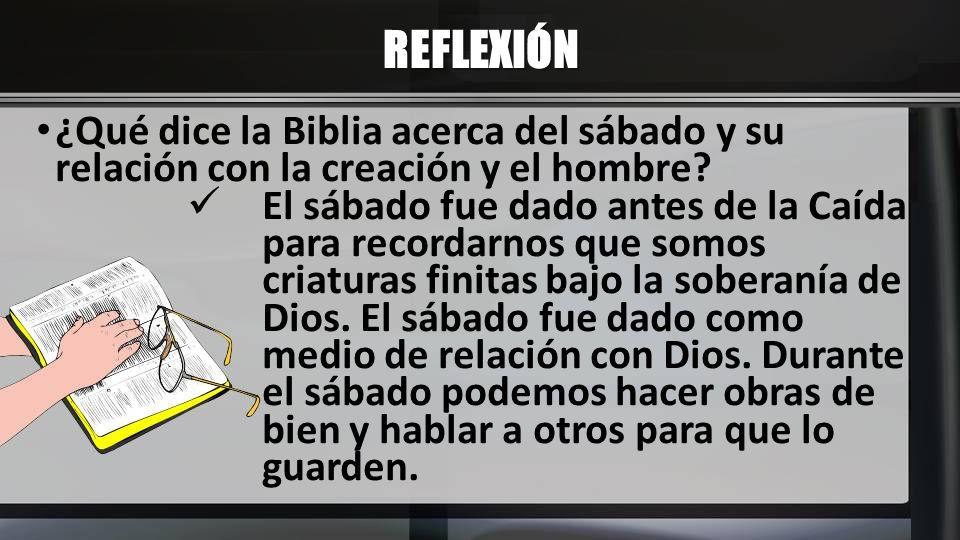 REFLEXIÓN ¿Qué dice la Biblia acerca del sábado y su relación con la creación y el hombre