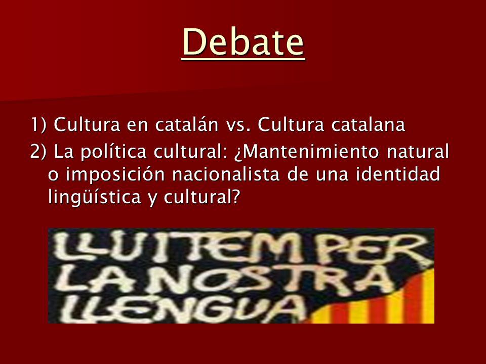 Debate 1) Cultura en catalán vs. Cultura catalana