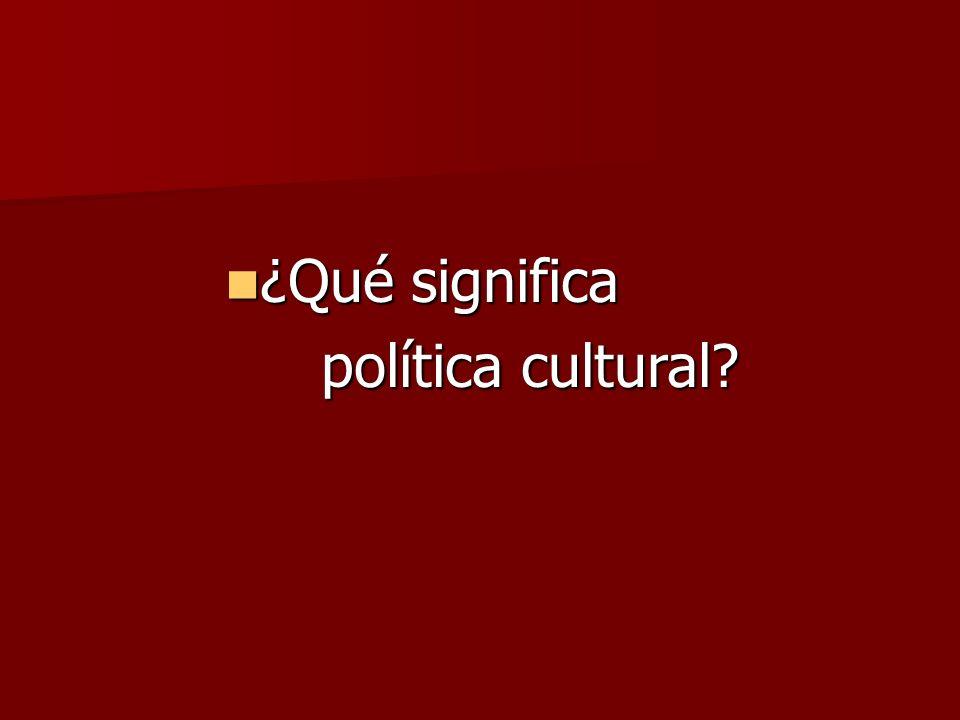 ¿Qué significa política cultural