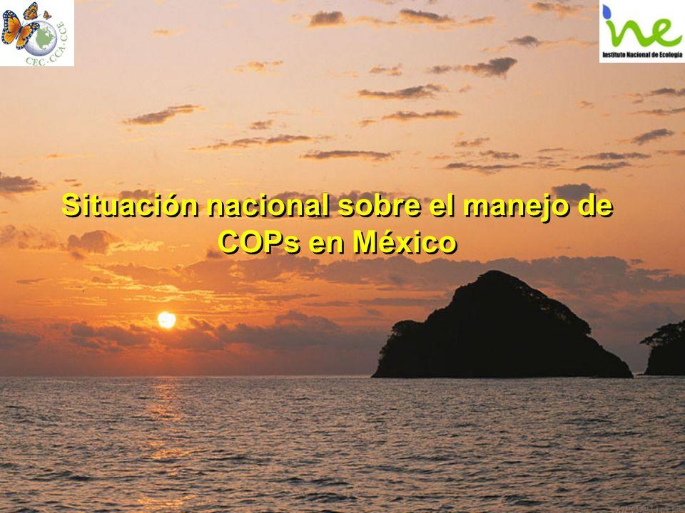 Situación nacional sobre el manejo de COPs en México